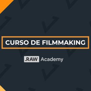 Curso de Filmmaking de RAW Academy 2021 – Pago 6 meses
